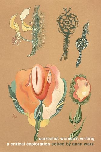 Surrealist Women's Writing, A critical exploration